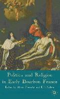 Politics and Religion in Early Bourbon France (inbunden)