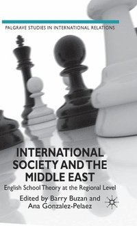 International Society and the Middle East (inbunden)