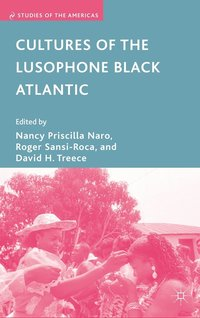 Cultures of the Lusophone Black Atlantic (inbunden)