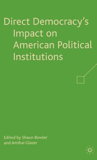 Direct Democracy's Impact on American Political Institutions (inbunden)