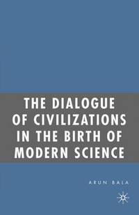 The Dialogue of Civilizations in the Birth of Modern Science (häftad)