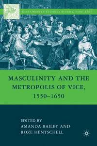 Masculinity and the Metropolis of Vice, 1550-1650 (inbunden)