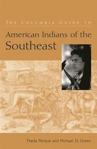 The Columbia Guide to American Indians of the Southeast (häftad)