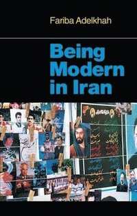 Being Modern in Iran (häftad)