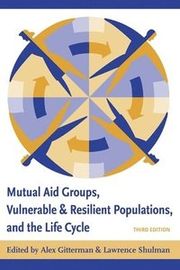 Mutual Aid Groups, Vulnerable and Resilient Populations, and the Life Cycle (inbunden)