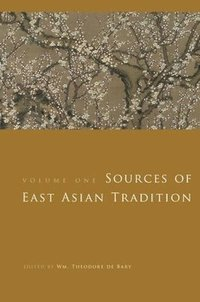 Sources of East Asian Tradition (häftad)