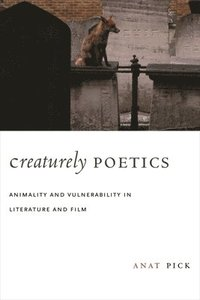 Creaturely Poetics (häftad)
