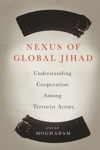Nexus of Global Jihad (inbunden)