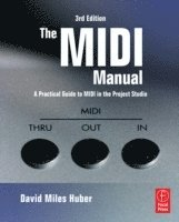 THe MIDI Manual: A Practical Guide to MIDI in the Project Studio 3rd Edition (häftad)