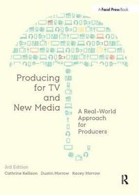 Producing for TV and New Media: A Real-World Approach for Producters 3rd Edition (häftad)