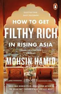 How to Get Filthy Rich In Rising Asia (häftad)