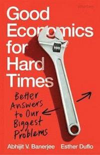 Good Economics for Hard Times (inbunden)