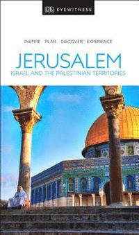 DK Eyewitness Travel Guide Jerusalem, Israel and the Palestinian Territories (häftad)