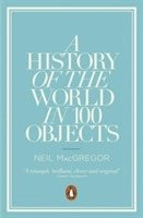 A History of the World in 100 Objects (häftad)