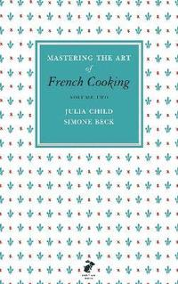 Mastering the Art of French Cooking, Vol.2 (inbunden)