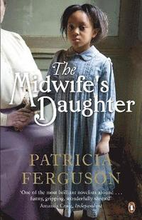 The Midwife's Daughter (häftad)