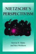 nietzsche and perspectivism essay Discussing the essay on truth and lies in a nonmoral sense about the will to truth, whether n has a theory of truth, and what it might be.