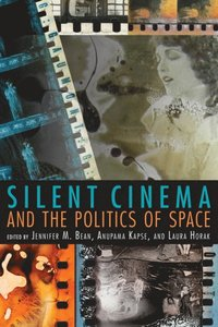 Silent Cinema and the Politics of Space (e-bok)
