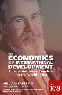 Economics of International Development: Foreign Aid versus Freedom for the World's Poor (e-bok)