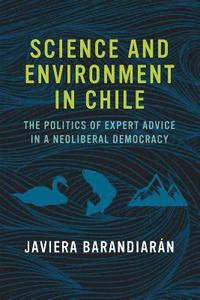 Science and Environment in Chile (inbunden)