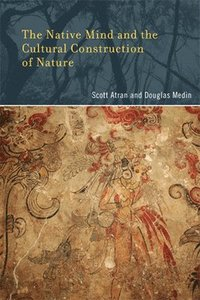 The Native Mind and the Cultural Construction of Nature (häftad)