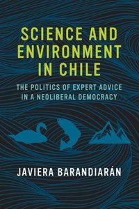 Science and Environment in Chile (häftad)