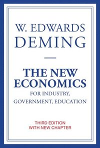 The New Economics for Industry, Government, Education (häftad)