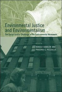 Environmental Justice and Environmentalism (häftad)