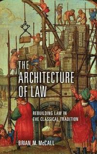The Architecture of Law (inbunden)