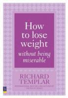 How to Lose Weight Without Being Miserable (häftad)