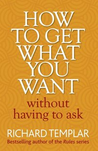 How to Get What You Want Without Having To Ask (häftad)