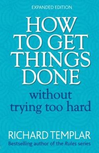 How to Get Things Done Without Trying Too Hard 2e (e-bok)