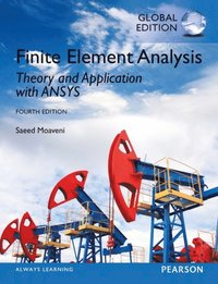 Finite Element Analysis: Theory and Application with ANSYS, Global Edition (e-bok)