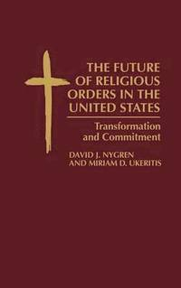 The Future of Religious Orders in the United States (inbunden)