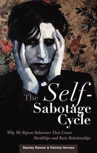 The Self-Sabotage Cycle (inbunden)