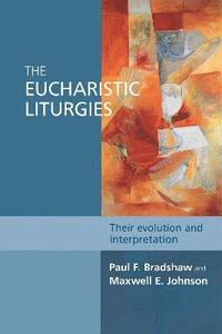 The Eucharistic Liturgies (häftad)