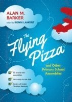 The Flying Pizza and Other Primary School Assemblies (häftad)