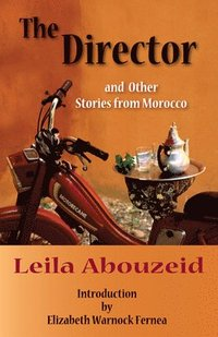 The Director and Other Stories from Morocco (häftad)
