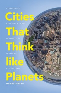 Cities That Think like Planets (e-bok)