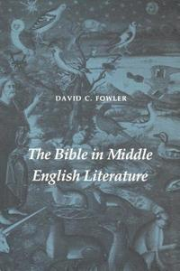 The Bible in Middle English Literature (inbunden)