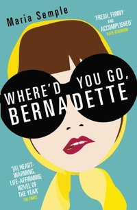 Where'd You Go, Bernadette (e-bok)