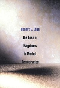 The Loss of Happiness in Market Democracies (häftad)