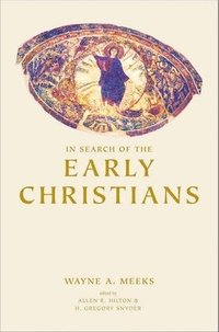 In Search of the Early Christians (inbunden)