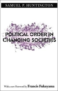 Political Order in Changing Societies (häftad)