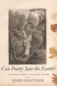 Can Poetry Save the Earth? (e-bok)