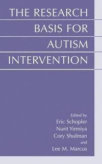 The Research Basis for Autism Intervention (inbunden)