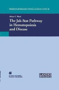 The Jak-Stat Pathway in Hematopoiesis (Molecular Biology Intelligence Unit, 20)