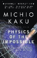 Physics of the Impossible: A Scientific Exploration Into the World of Phasers, Force Fields, Teleportation, and Time Travel (häftad)