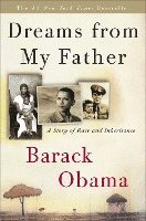 Dreams from My Father: A Story of Race and Inheritance (inbunden)