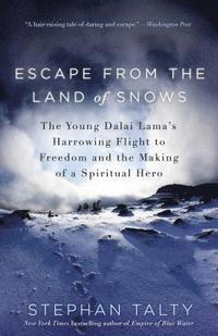 Escape from the Land of Snows: The Young Dalai Lama's Harrowing Flight to Freedom and the Making of a Spiritual Hero (häftad)